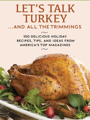 """""""Let's Talk Turkey and All The Trimmings"""" is a terrific holiday resource that takes you from A to Z for the holiday meal."""
