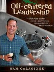 """Off-centered Leadership: The Dogfish Head Guide to Motivation, Collaboration and Smart Growth"""