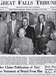 In 1947, before he became president, Gen. Dwight D. Eisenhower visited the Great Falls army air base enroute to Alaska from Washington, D.C. He spent the night in Great Falls and made no public appearances.