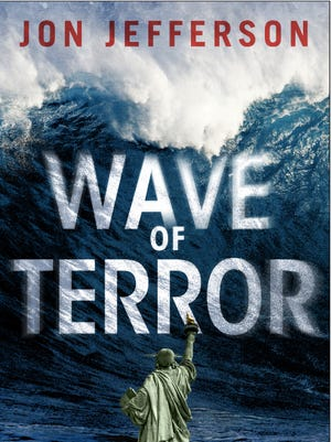 """Jon Jefferson's newest novel, """"Wave of Terror,"""" explores a terrorist plot on a scale that would put 9/11 to shame."""