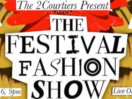 The Festival Fashion Show on Friday, May 20.