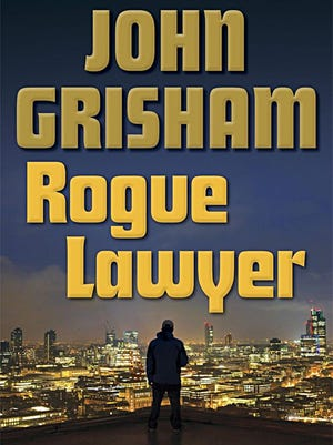 "'Rogue Lawyer"" by John Grisham"