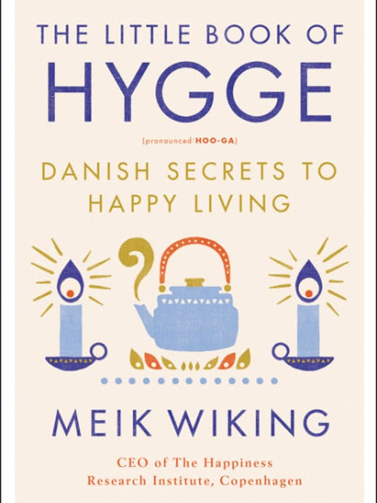 Danish concept of hygge is a cozy route to happiness