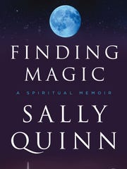 """""""Finding Magic"""" is Sally Quinn's newly released spiritual"""