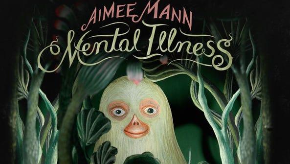 "Aimee Mann's ""Mental Illness"""