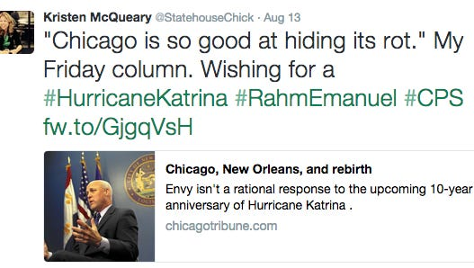 "When Chicago Tribune writer Kristen McQueary wrote that Chicago should get its own Hurricane Katrina in order to get the ""reboot"" New Orleans received, she sparked a lot of fury across social media."