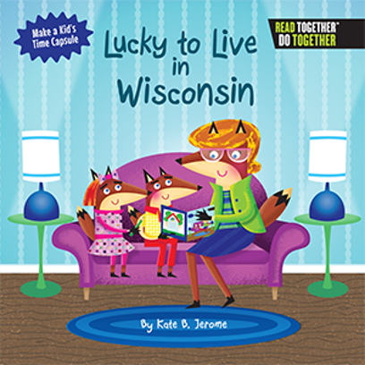 """New """"Lucky to live in Wisconsin"""" book encourages kids to write their own state history"""