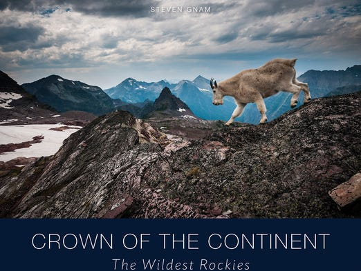 """Crown of the Continent: The Wildest Rockies"" by Steven Gnam"