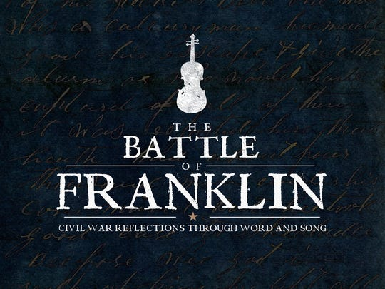 The Battle of Franklin, Civil War Reflections Through Word and Song.