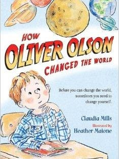 'How Oliver Olson Changed the World' by Claudia Mills.