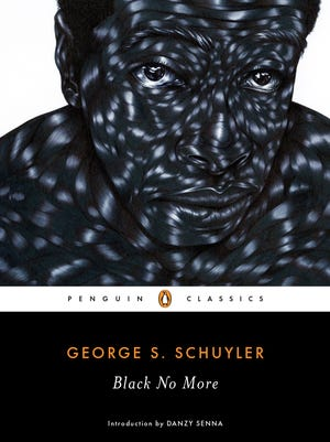 Black No More: Being an Account of the Strange and Wonderful Workings of Science in the Land of the Free, A.D. 1933-1940. By George S. Schuyler. Penguin Classics. 208 pages. $16.
