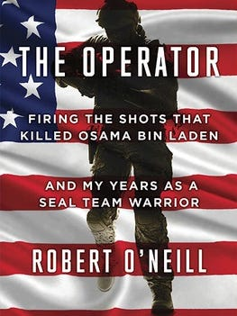 """""""The Operator: Firing the Shots that Killed Osama bin Laden and My Years as a SEAL Team Warrior,"""" Robert O'Neill."""