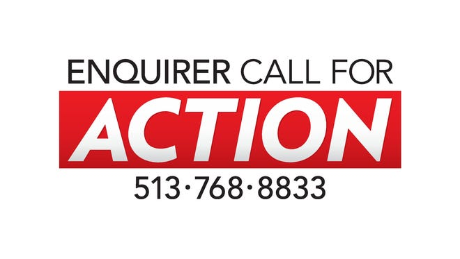 The Enquirer Call For Action consumer mediation hotline is open 11 a.m.-1 p.m. Monday through Friday.