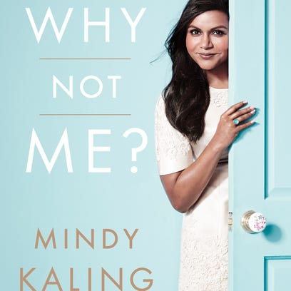 """Why Not Me?"" by Mindy Kaling."