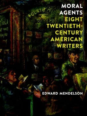"""Moral Agents: Eight Twentieth-Century American Writers,"" by Edward Mendelson"