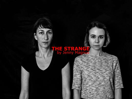 "Tamara Todres, left, and Kristin McCalley Landis in ""The Strange."""