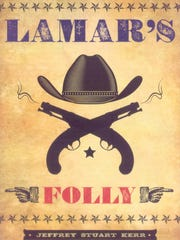 """Lamar's Folly"" by Jeffrey Stuart Kerr"