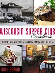 Wisconsin Supper Club Cookbook by Mary Bergin