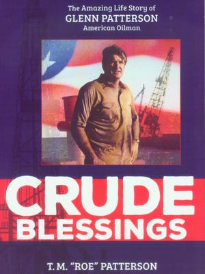 """""""Crude Blessings: The Amazing Life Story of Glenn Patterson, American Oilman"""" by T.M. """"Roe"""" Patterson"""