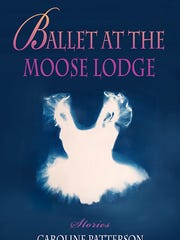 """""""Ballet at the Moose Lodge"""" by Caroline Patterson"""