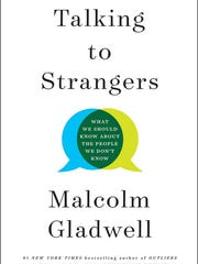 """""""Talking to Strangers: What We Should Know about the People We Don't Know"""" by Malcolm Gladwell (Amazon/TNS)"""