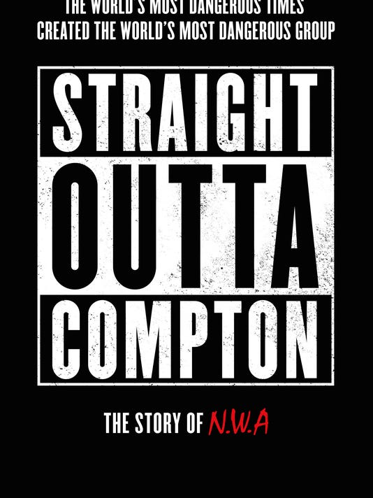 """A poster for the biopic about controversial rap group N.W.A., """"Straight Outta Compton,"""" which is set to be released Aug. 13."""