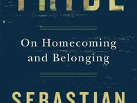 """""""Tribe: On Homecoming and Belonging"""" by Sebastian Junger, Twelve, 192 pages, $22"""