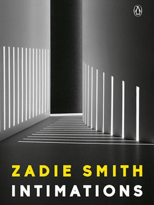 """Intimations: Six Essays"" (Penguin Books, 97 pages, $10.95) by Zadie Smith"