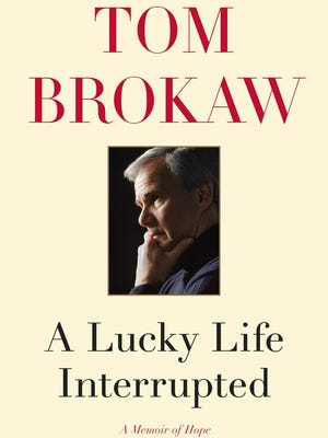 'A Lucky Life Interrupted' by Tom Brokaw