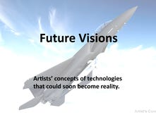 Artists' concepts of technologies that could soon become reality.