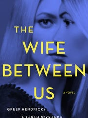 'The Wife Between Us' by Greer Hendricks and Sarah