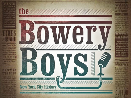 "One of my favorite 2015 podcasts is ""The Bowery Boys,"""