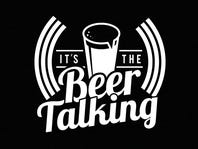 """Tickets to """"It's the Beer Talking"""" Podcast."""