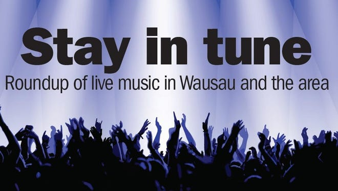"""""""Stay in Tune"""" is a weekly feature that outlines this weekend's live music performances in the Wausau region."""
