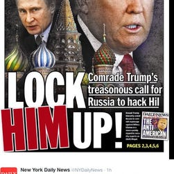 "The New York Daily News tweeted: ""Comrade Trump's treasonous call for Russia to hack Hil."""