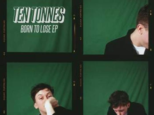 "Ten Tonnes ""Born to Lose EP"""