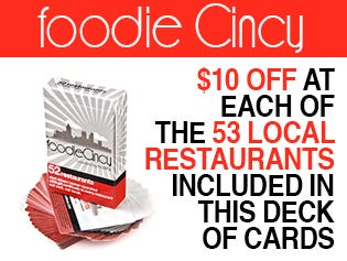 Eat well, eat local with discounts to 53 of Cincy's favorite restaurants.