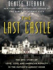 """""""The Last Castle"""" by Denise Kiernan."""