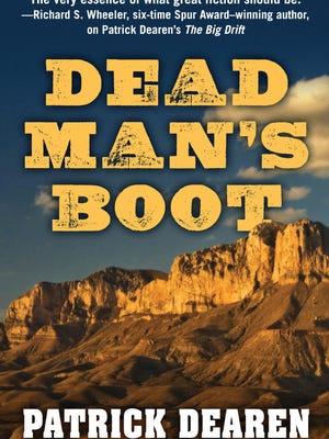 "Patrick Dearen's latest novel, ""Dead Man's Boot,"" is available at Cactus Book Shop, 6 E. Concho Ave."