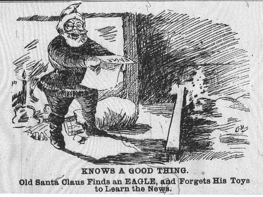 """The Daily Eagle used """"Old Santa Claus"""" to advertise its newspaper. If Santa stopped delivering toys to read the newspaper, everyone should read the Eagle. This ad appeared on Dec. 24, 1896 in the Daily Eagle."""