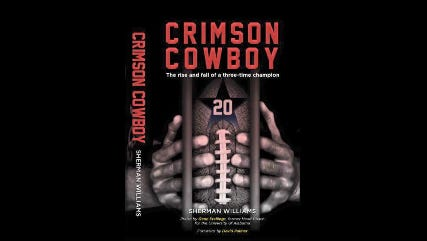 Former Alabama star running back Sherman Williams wrote  a book, 'Crimson Cowboy' about his life as he served 15 years in prison after winning a national championship at Alabama and a Super Bowl with the Dallas Cowboys.