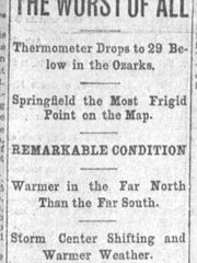 The headlines in the Springfield Leader-Democrat  the day after Springfield dropped to an all-time low of 29 below zero on Feb. 12, 1899