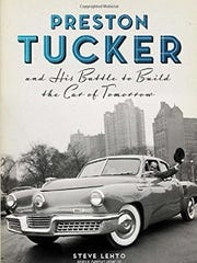 """Preston Tucker and His Battle to Build the Car of Tomorrow"" by Steve Lehto (Chicago Review Press)"