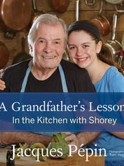 Jacques Pepin teamed up with granddaughter Shorey for his newest book.