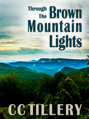 """""""Through the Brown Mountain Lights"""" is the first book in the newest series from C.C. Tillery, a pen name for sisters Cyndi Tillery Hodges and Christy Tillery French."""