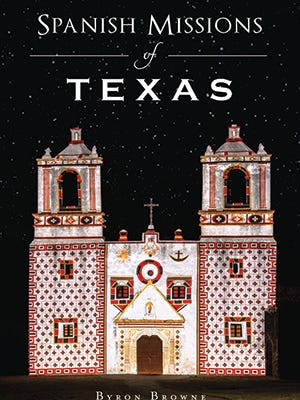 """""""Spanish Missions of Texas"""""""