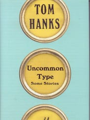 """""""Uncommon Type: Some Stories"""" by Tom Hanks"""