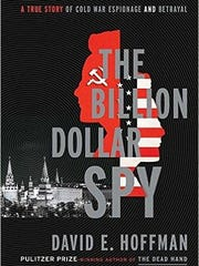 'The Billion Dollar Spy: A True Story of Cold War Espionage and Betrayal' by David E. Hoffman