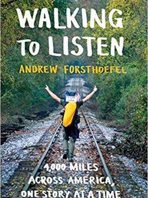 """""""Walking to Listen: 4,000 Miles Across America One Story at a Time"""" by Andrew Forsthoefel"""