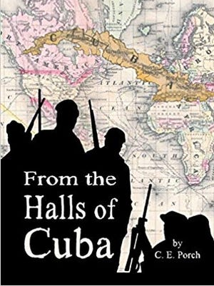 From the Halls of Cuba, by C. E. Porch of Stuart.